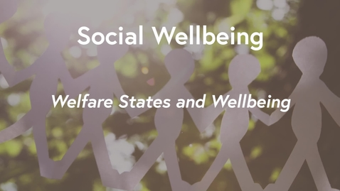 Thumbnail for entry Social Wellbeing MOOC WK3 - Welfare States & Wellbeing