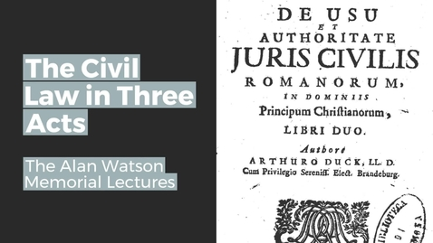 Thumbnail for entry The Alan Watson Memeorial Lecture Series 2020 - The Civil Law in Three Acts - Act 1