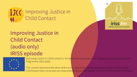 Thumbnail for entry IRISS episode Improving Justice in Child Contact