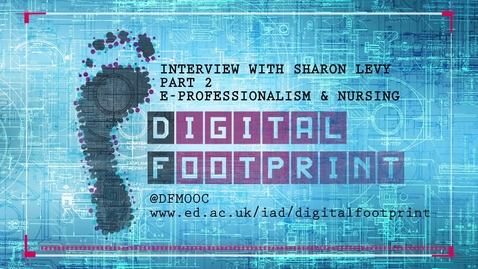 Thumbnail for entry Digital Footprint - Eprofessionalism - Sharon Levy Part 2