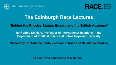Thumbnail for entry The Edinburgh Race Lectures: Behind the Rhodes Statue: Empire and the British Academy - 29 October 2020