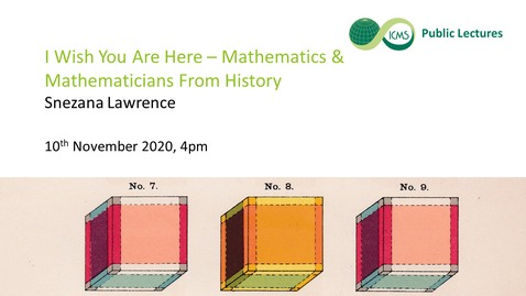 Thumbnail for entry I Wish You Are Here – Mathematics & Mathematicians From History
