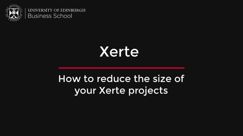 Thumbnail for entry How to reduce the size of your Xerte Projects
