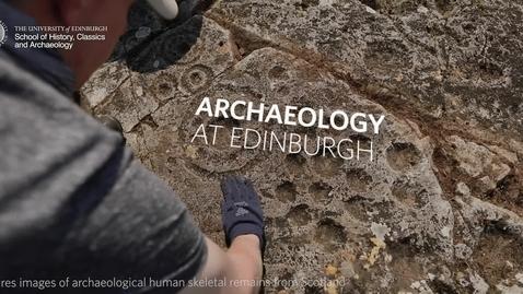Thumbnail for entry Archaeology at the University of Edinburgh