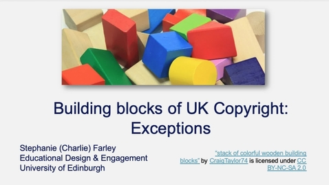 Thumbnail for entry Building blocks of UK Copyright: Exceptions