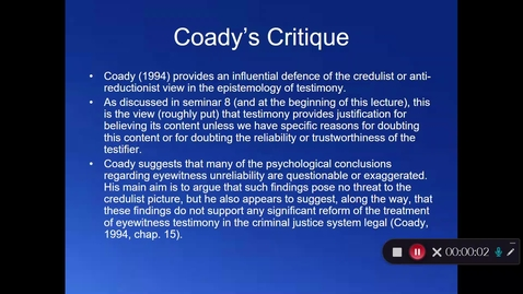 Thumbnail for entry Week 10 - Part 3 - Coady's Credulism and Fricker's Local Reductionism