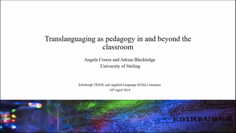 Thumbnail for entry Translanguaging as pedagogy in and beyond the classroom