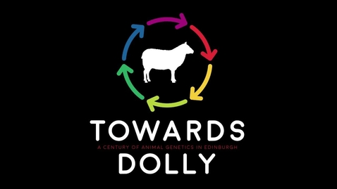 Thumbnail for entry Towards Dolly_ a century of animal genetics in Edinburgh-HD