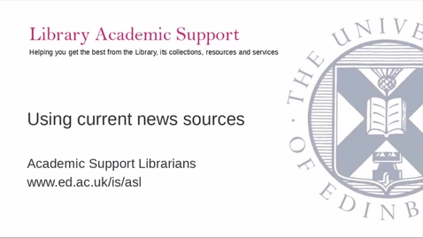 Thumbnail for entry Using Current News Sources (Dissertation Festival)