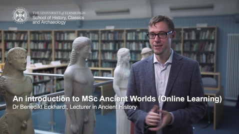 Thumbnail for entry An introduction to MSc Ancient Worlds (Online Learning)