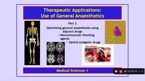 Thumbnail for entry Medical Sciences 1: Therapeutic Applications: Use of General Anaesthetics Part 2 Dr Phil Larkman