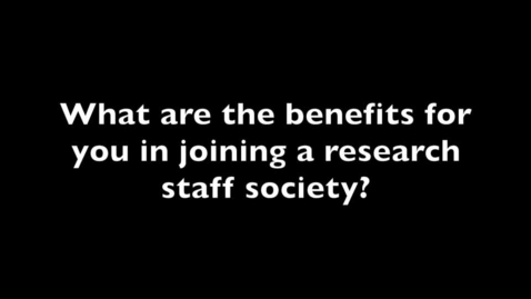 Thumbnail for entry Benefits of research staff societies for individuals