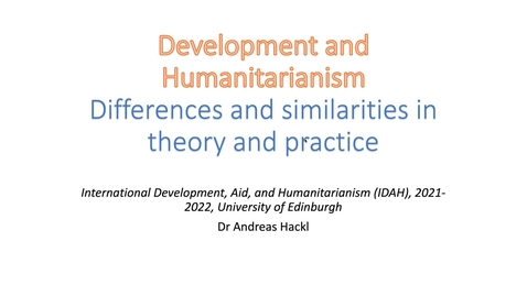 Thumbnail for entry IDAH Week 1 Lecture 2: International development and humanitarianism: part 1