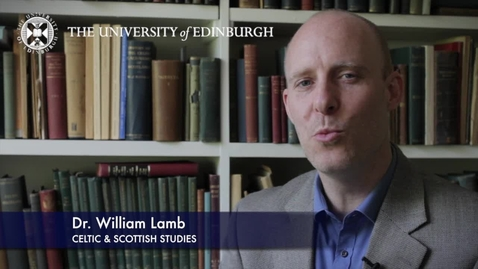 Thumbnail for entry Will Lamb -Celtic & Scottish Studies-Research In A Nutshell-School of Literatures, Languages and Cultures-11/07/2012