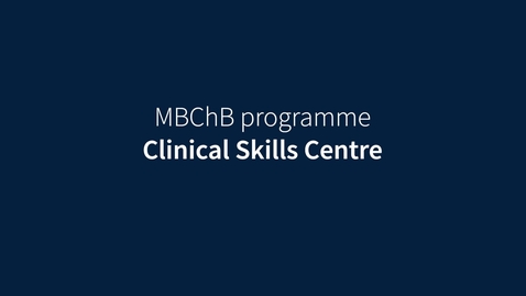Thumbnail for entry Introducing...Clinical Skills Centre (MBChB)