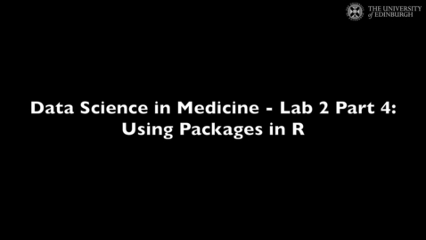 Thumbnail for entry Data Science in Medicine Lab 2: Using Packages in R