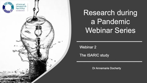 Thumbnail for entry Research During a Pandemic - The ISARIC study