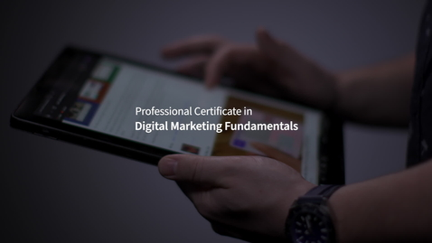 Thumbnail for entry Professional Certificate in Digital Marketing Fundamentals