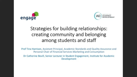 Thumbnail for entry Engage: Strategies for building relationships: creating community and belonging among students and staff