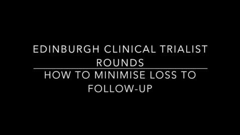Thumbnail for entry ECTR: 13.08.19 - How to minimise loss to follow-up