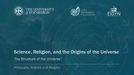 Thumbnail for entry 4. Science, Religion and the Origins of the Universe - The Structure of the Universe (Maudlin)