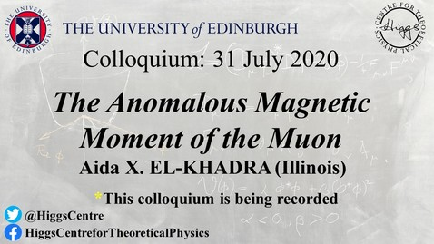 Thumbnail for entry Higgs Centre Colloquium: Aida X. EL-KHADRA 'The Anomalous Magnetic Moment of the Muon'