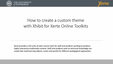 Thumbnail for entry How to create a custom theme using Xhibit for Xerte Online Toolkits