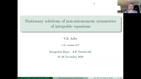 Thumbnail for entry Vsevolod Adler (Moscow)  Title: Stationary solutions of non-autonomous symmetries of integrable equations