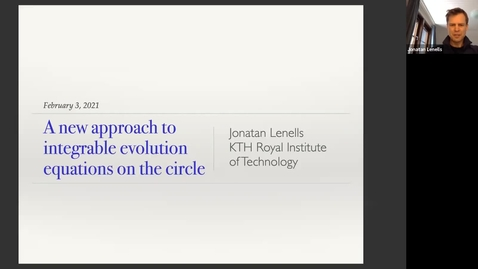 Thumbnail for entry A new approach to integrable evolution equations on the circle - Jonatan Carl Anders Lenells