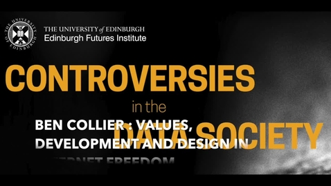 Thumbnail for entry Ben Collier Values, development and design in internet freedom DATA CONTROVERSIES week 7