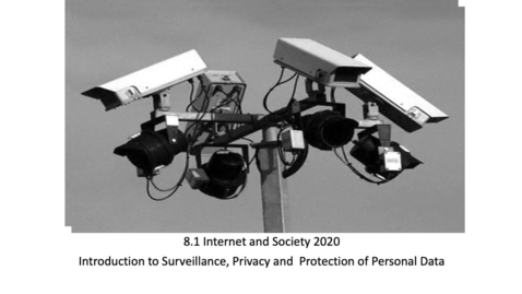 Thumbnail for entry 8.1 Introduction to Surveillance and Privacy 2020