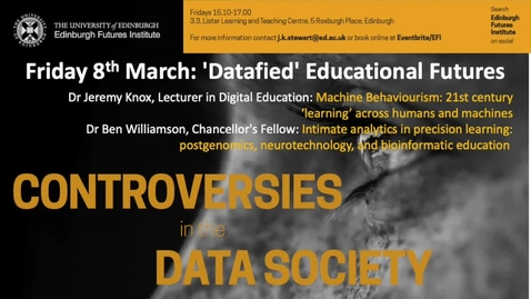 Thumbnail for entry Intimate analytics in precision learning: Dr Ben Williamson  Data Controversies 2019