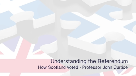 Thumbnail for entry Understanding the Referendum - How Scotland voted