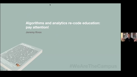 Thumbnail for entry The Manifesto for Teaching Online: Dr Jeremy Knox questions how 'Algorithms and analytics recode education'