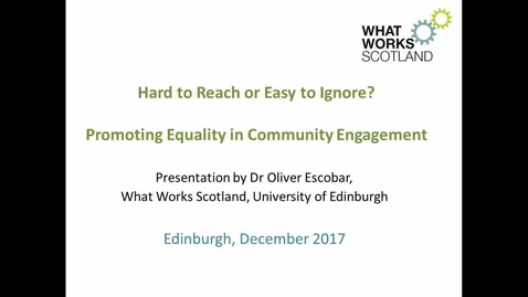 Thumbnail for entry 'Hard to reach' or 'easy to ignore'? Promoting equality in community engagement