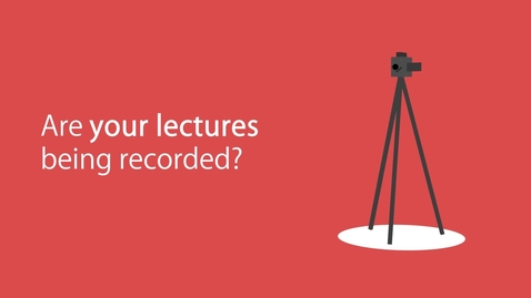 Thumbnail for entry Are your lectures being recorded?