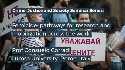Thumbnail for entry CJS Seminar: Femicide - pathways for research and mobilization across the world