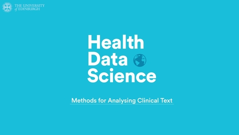 Thumbnail for entry Methods for Analysing Clinical Text