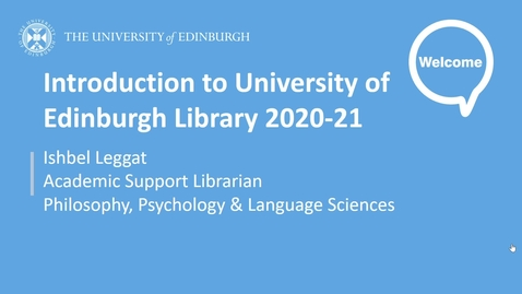 Thumbnail for entry Introduction to University of Edinburgh Library 2020-21