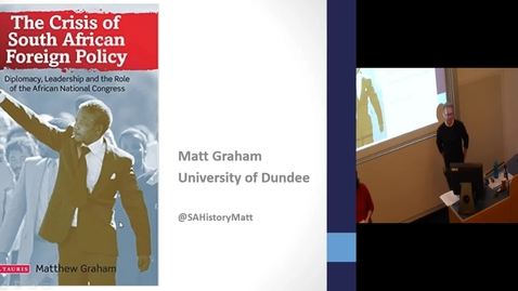 Thumbnail for entry The Crisis of South African Foreign Policy and the ANC - Matt Graham