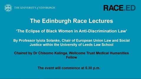 Thumbnail for entry The Edinburgh Race Lectures: The Eclipse of Black Women in Anti-Discrimination Law - 9 December 2020
