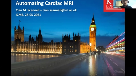 Thumbnail for entry 28 May 2021 Cian Scannell (King's College London) - Automating cardiac MRI
