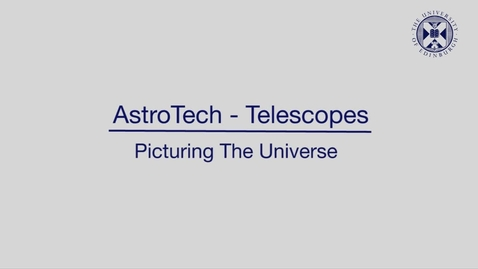 Thumbnail for entry AstroTech - Telescopes - Picturing the Universe - 1