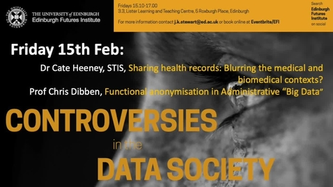 Thumbnail for entry Prof Chris Dibben  Can Anonymous data exist in an era of massive information availability? Data Controversies 2019