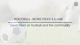 Thumbnail for entry Football: More than a game - Gavin Reid on football and the community