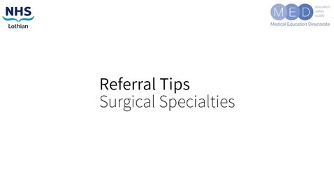 Thumbnail for entry Referral Tips - Surgical Specialties