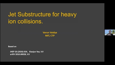 Thumbnail for entry REF2020: Varun Vaidya- Effective Field Theory for Jet substructure in heavy ion collisions