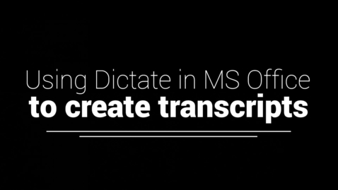 Thumbnail for entry Using Dictate function in MS Word to create transcripts