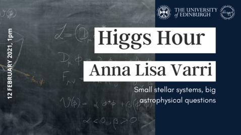 Thumbnail for entry Higgs Hour with Anna Lisa Varri: 'Small stellar systems, big astrophysical questions'