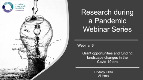Thumbnail for entry Research during a Pandemic - Grant opportunities and funding landscape changes in the  Covid-19 era